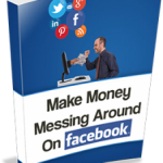 How to Make Money Hanging out on Facebook ?