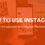 How To Use Instagram For Business in 2018
